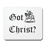 Got Christ? #3 Mousepad