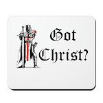 Got Christ? Mousepad