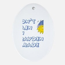 Don't Rain On Brayden's Parad Oval Ornament