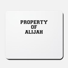 Property of ALIJAH Mousepad