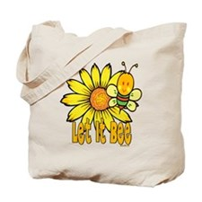 Let It Bee! Tote Bag