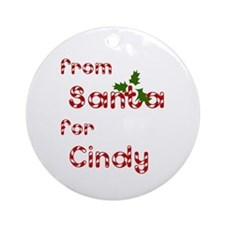 From Santa For Cindy Ornament (Round)