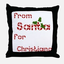 From Santa For Christiana Throw Pillow