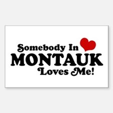 Somebody In Montauk Loves Me Decal