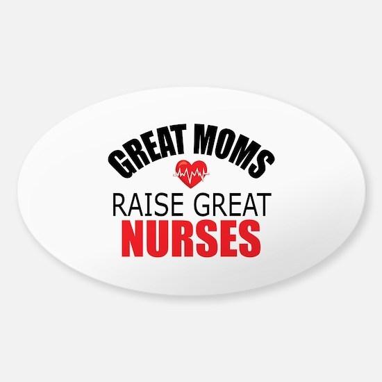 Moms Raise Nurses Sticker (Oval)