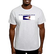 KISS ME IM AMERICAN-SAMOAN T-Shirt