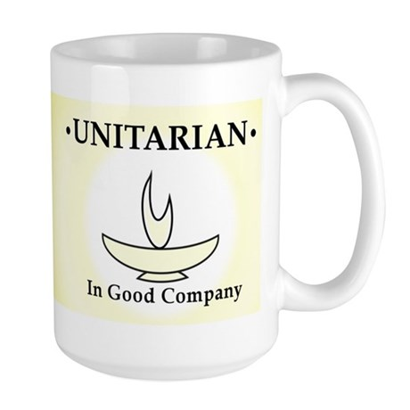"""Unitarian In Good Company"" Large Mug"
