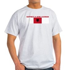 HAPPINESS IS BEING ALBANIAN T-Shirt