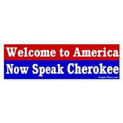 Now Speak Cherokee Bumper Sticker