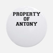 Property of ANTONY Round Ornament