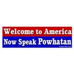 Now Speak Powhatan Bumper Sticker