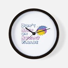 Don't Rain on Rowan's Parade Wall Clock