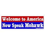Now Speak Mohawk Bumper Sticker