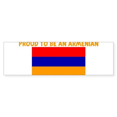 PROUD TO BE AN ARMENIAN Bumper Sticker