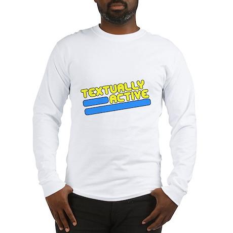 Textually Active Long Sleeve T-Shirt