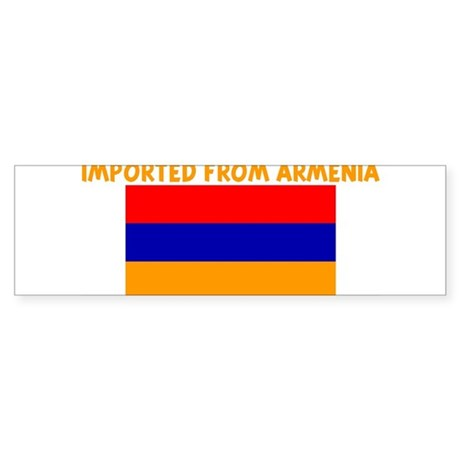 IMPORTED FROM ARMENIA Bumper Sticker
