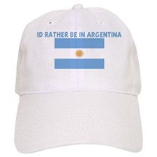ID RATHER BE IN ARGENTINA Baseball Cap
