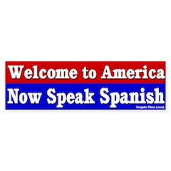 Now Speak Spanish Bumper Bumper Sticker