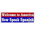 Now Speak Spanish Bumper Sticker