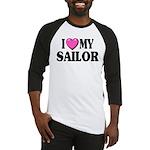 I love ( heart ) my sailor Baseball Jersey