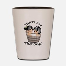 Sisters Are The Best Shot Glass