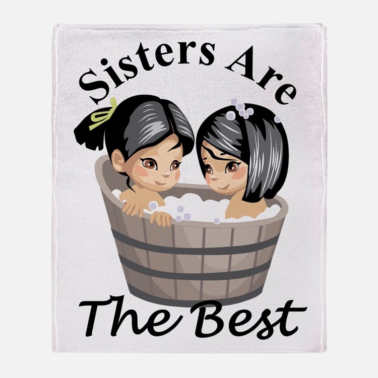 Sisters Are The Best Throw Blanket