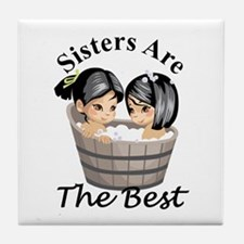 Sisters Are The Best Tile Coaster