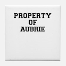 Property of AUBRIE Tile Coaster