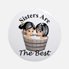 Sisters Are The Best Round Ornament