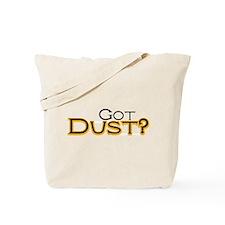 Got Dust? Tote Bag