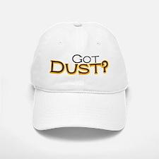 Got Dust? Baseball Baseball Cap
