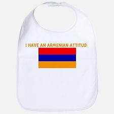 I HAVE AN ARMENIAN ATTITUDE Bib