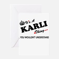 KARLI thing, you wouldn't understan Greeting Cards