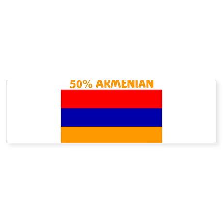 50 PERCENT ARMENIAN Bumper Sticker