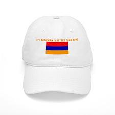50 PERCENT ARMENIAN IS BETTER Baseball Cap