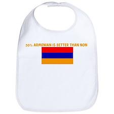 50 PERCENT ARMENIAN IS BETTER Bib