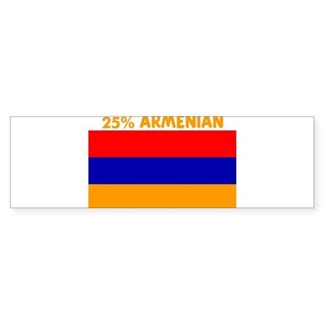 25 PERCENT ARMENIAN Bumper Sticker
