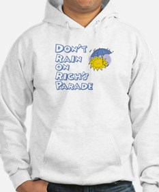 Don't Rain On Rich's Parade Hoodie