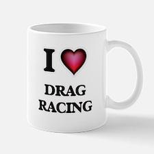 I love Drag Racing Mugs