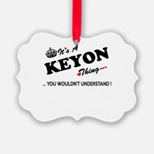 KEYON thing, you wouldn't underst Ornament
