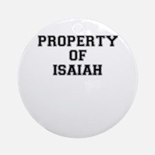 Property of ISAIAH Round Ornament