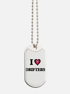 I love Drifters Dog Tags