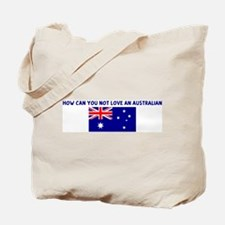 HOW CAN YOU NOT LOVE AN AUSTR Tote Bag