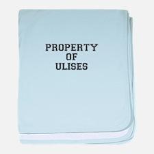 Property of ULISES baby blanket