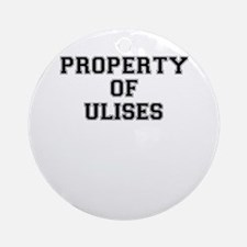 Property of ULISES Round Ornament