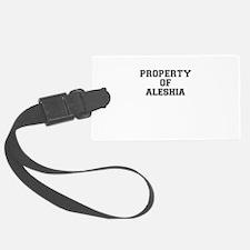 Property of ALESHIA Luggage Tag