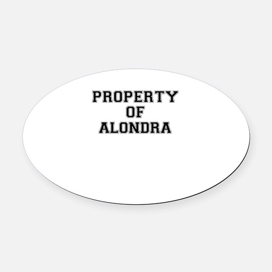 Property of ALONDRA Oval Car Magnet