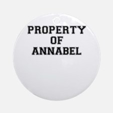 Property of ANNABEL Round Ornament