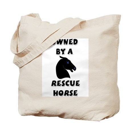 Owned by a Rescue Horse Tote Bag