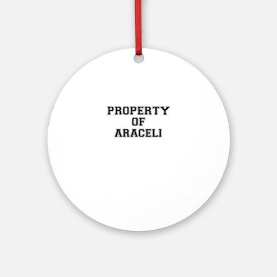 Property of ARACELI Round Ornament